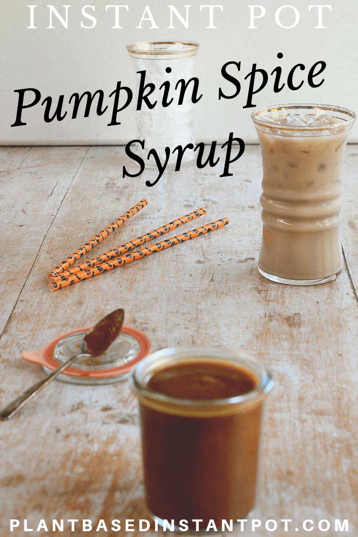 Instant Pot Vegan Pumpkin Spice Syrup