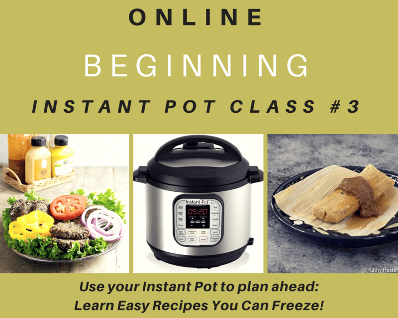 New Class: Start Cooking In Your Instant Pot - Recipes You Can Freeze!