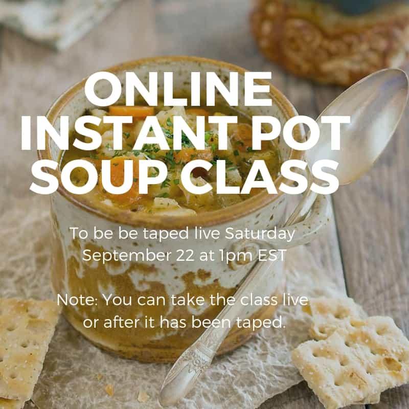Online Instant Pot Class - Easy Bean, Grain, and Veggie Soups