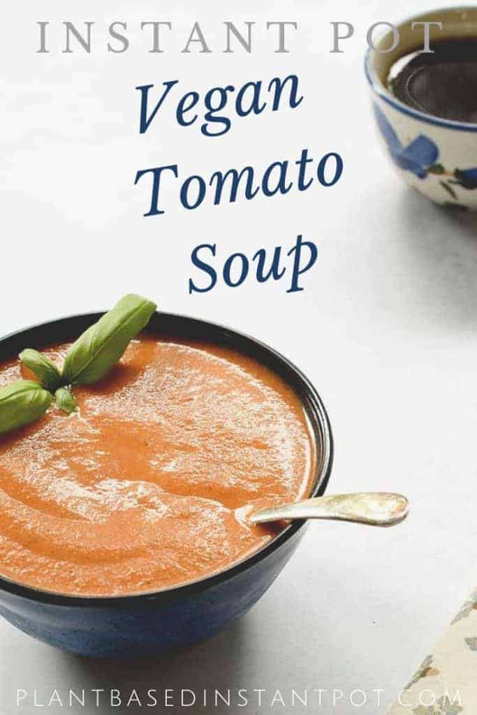 Instant Pot Vegan Tomato Soup Made Creamy with a Surprise Ingredient!