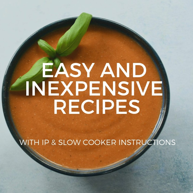 Easy and Inexpensive Recipe Online Class with Instant Pot and Slow Cooker Instructions