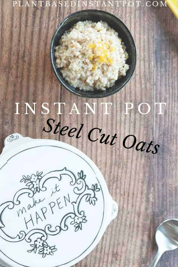 Instant Pot Steel Cut Oats Basics and Recipe