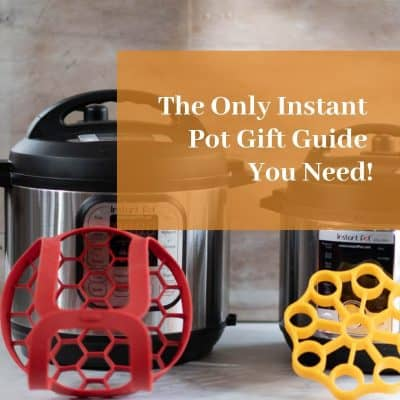 The Only Instant Pot Gift Guide You Need!