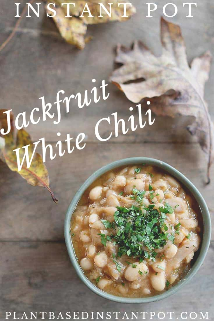 Vegan Instant Pot Jackfruit White Bean Chili