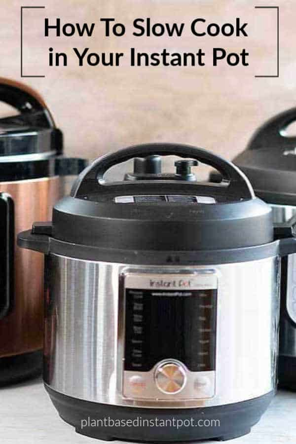 How To Slow Cook in Your Instant Pot