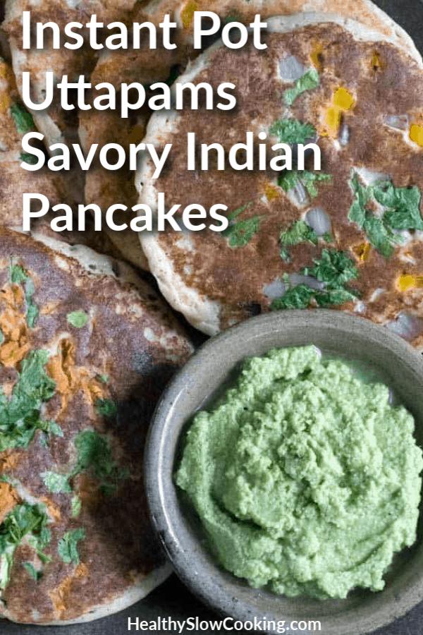 Instant Pot Uttapams Savory Indian Pancakes